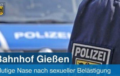 Blutige Nase nach sexueller Belästigung im Bahnhof Gießen